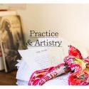 Practice & Artistry